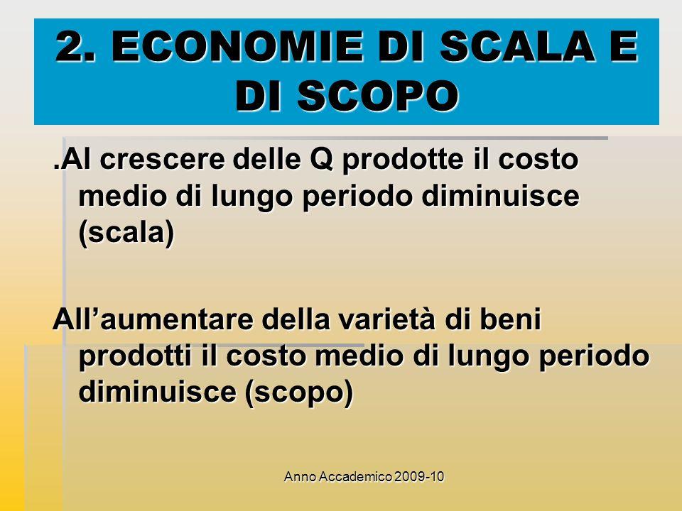 2. ECONOMIE DI SCALA E DI SCOPO