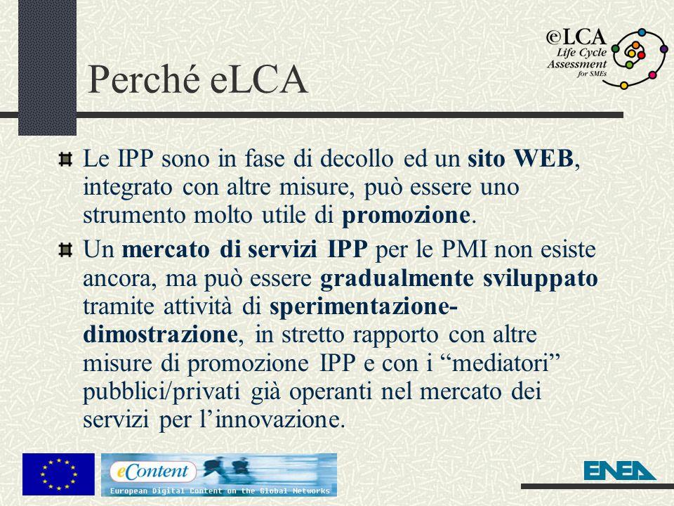 Perché eLCA Le IPP sono in fase di decollo ed un sito WEB, integrato con altre misure, può essere uno strumento molto utile di promozione.