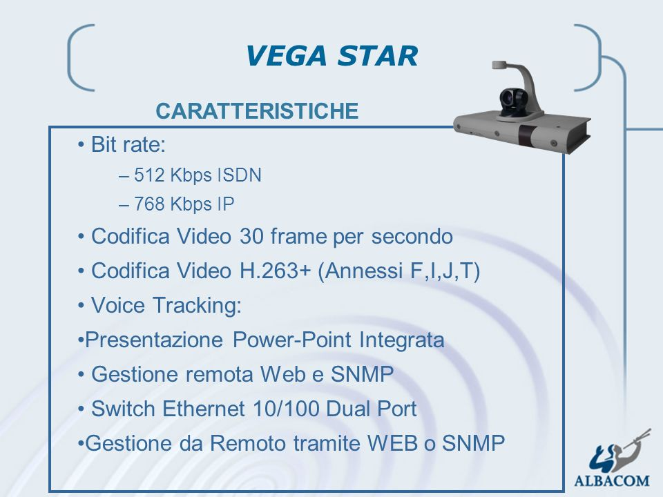 VEGA STAR CARATTERISTICHE Bit rate: