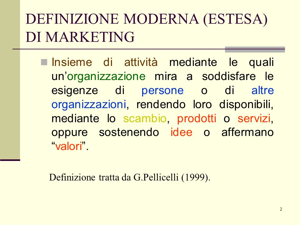 DEFINIZIONE MODERNA (ESTESA) DI MARKETING