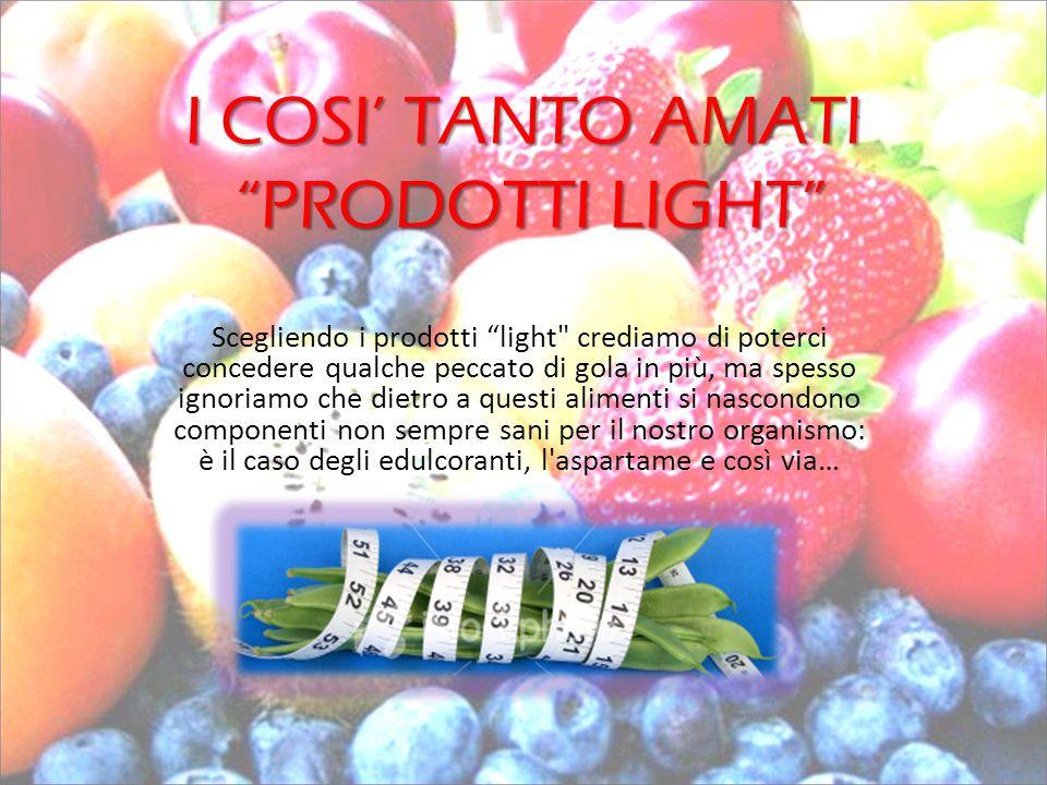 I COSI' TANTO AMATI PRODOTTI LIGHT