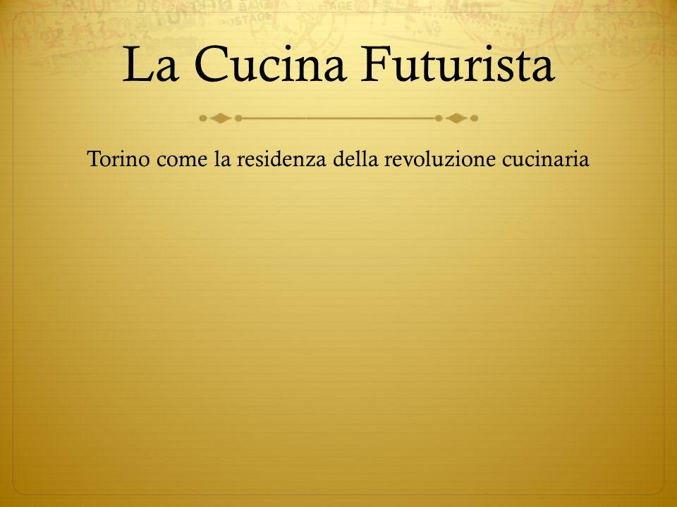 Torino come la residenza della revoluzione cucinaria
