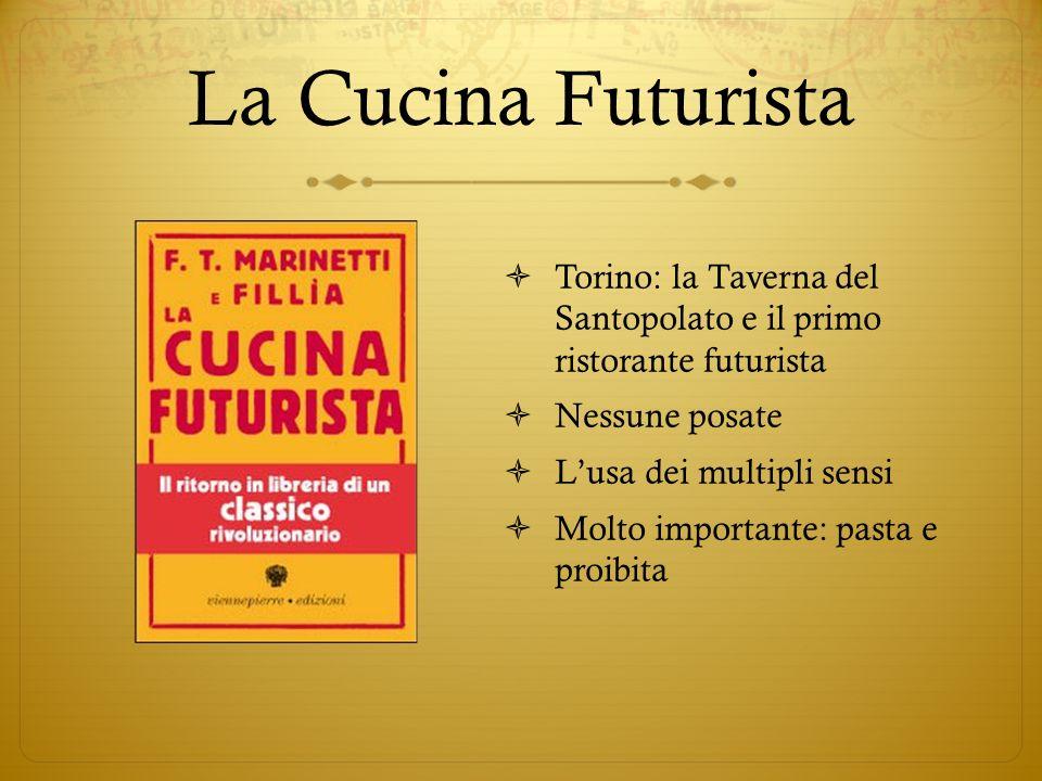 La Cucina Futurista Torino: la Taverna del Santopolato e il primo ristorante futurista. Nessune posate.