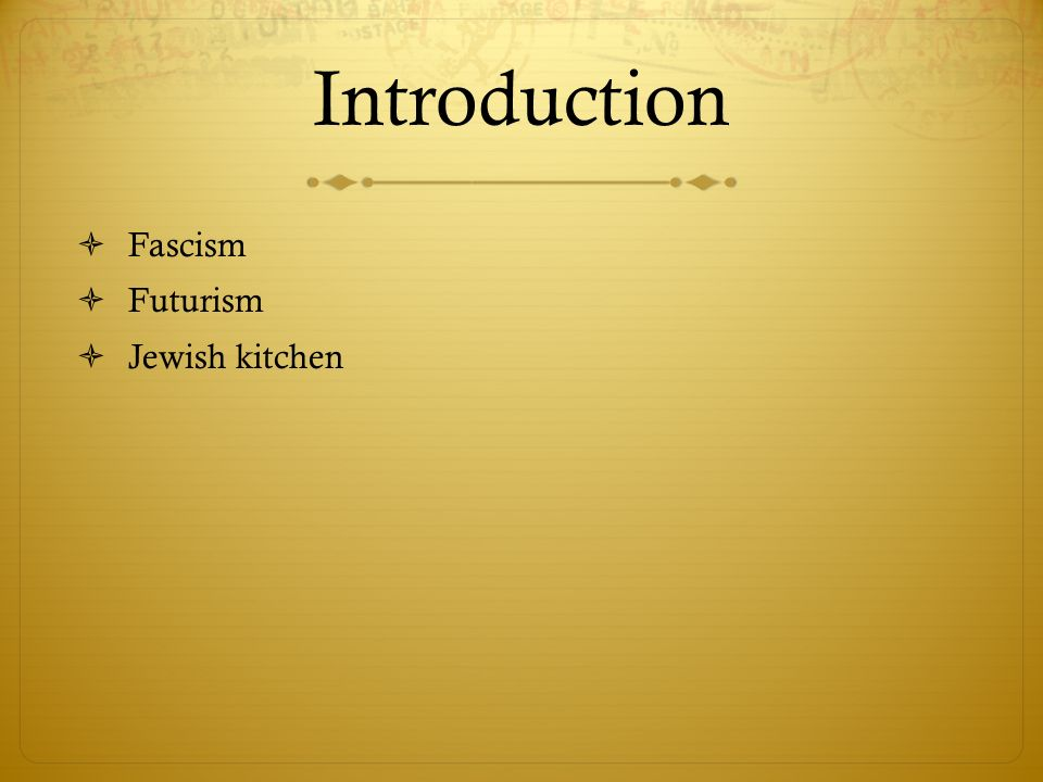 Introduction Fascism Futurism Jewish kitchen