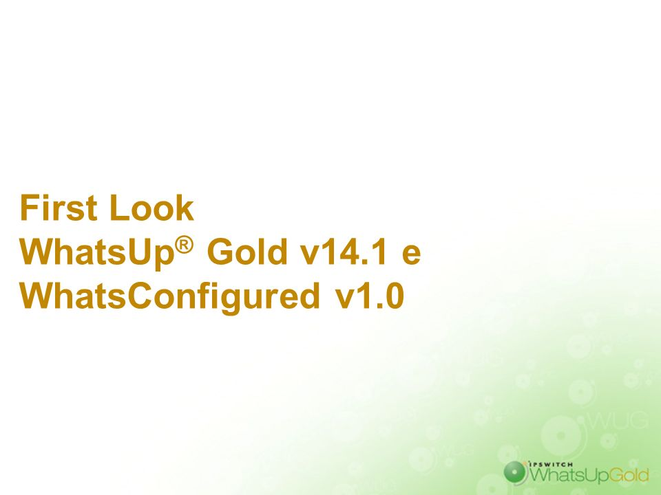First Look WhatsUp® Gold v14.1 e WhatsConfigured v1.0