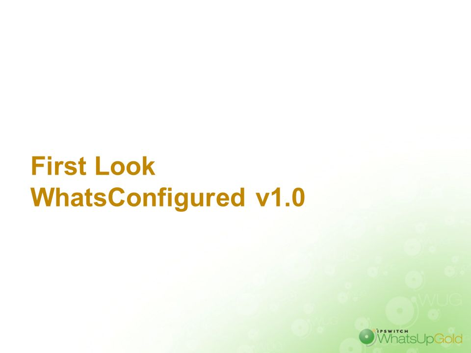 First Look WhatsConfigured v1.0