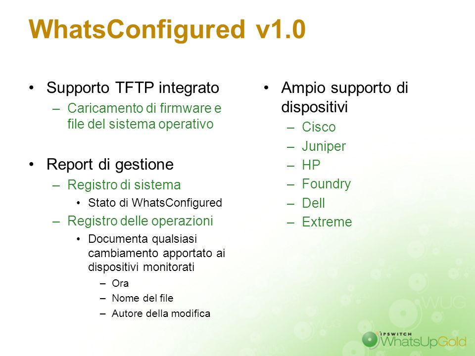 WhatsConfigured v1.0 Supporto TFTP integrato Report di gestione