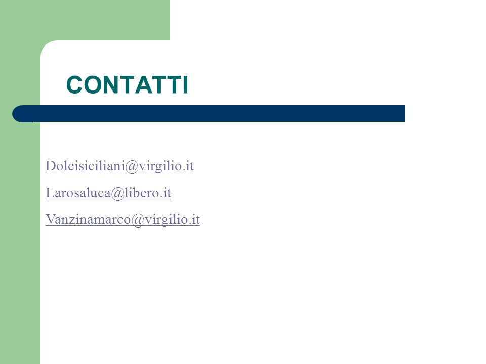 CONTATTI Dolcisiciliani@virgilio.it Larosaluca@libero.it
