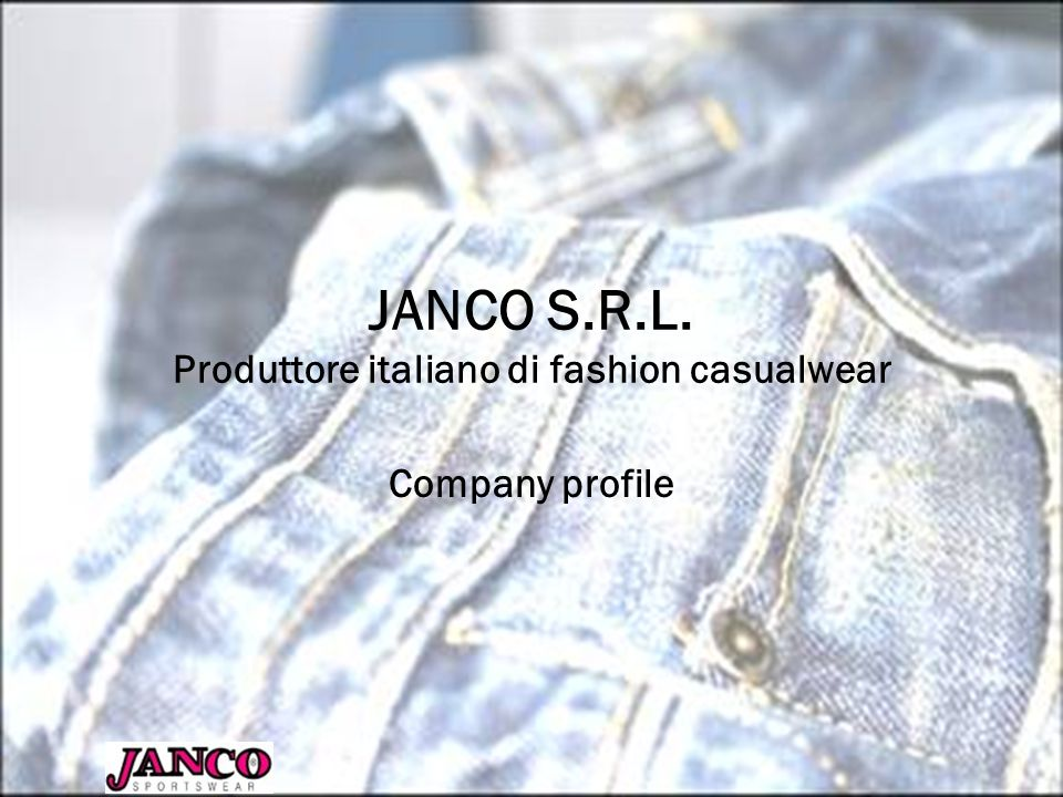 JANCO S.R.L. Produttore italiano di fashion casualwear