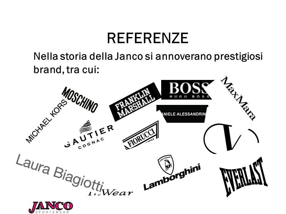 REFERENZE Nella storia della Janco si annoverano prestigiosi brand, tra cui: