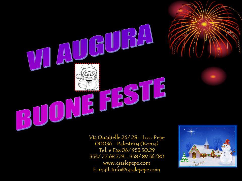 Via Quadrelle 26/ 28 – Loc. Pepe E-mail: info@casalepepe.com