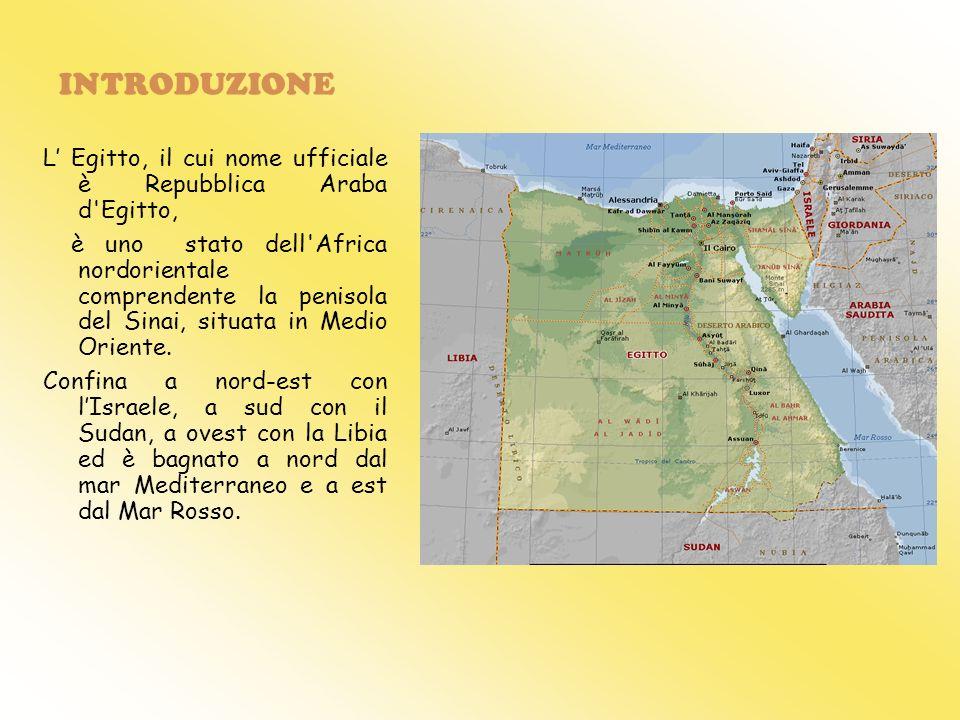 INTRODUZIONE L' Egitto, il cui nome ufficiale è Repubblica Araba d Egitto,
