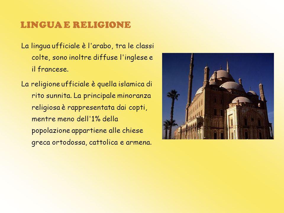 LINGUA E RELIGIONE La lingua ufficiale è l arabo, tra le classi colte, sono inoltre diffuse l inglese e il francese.