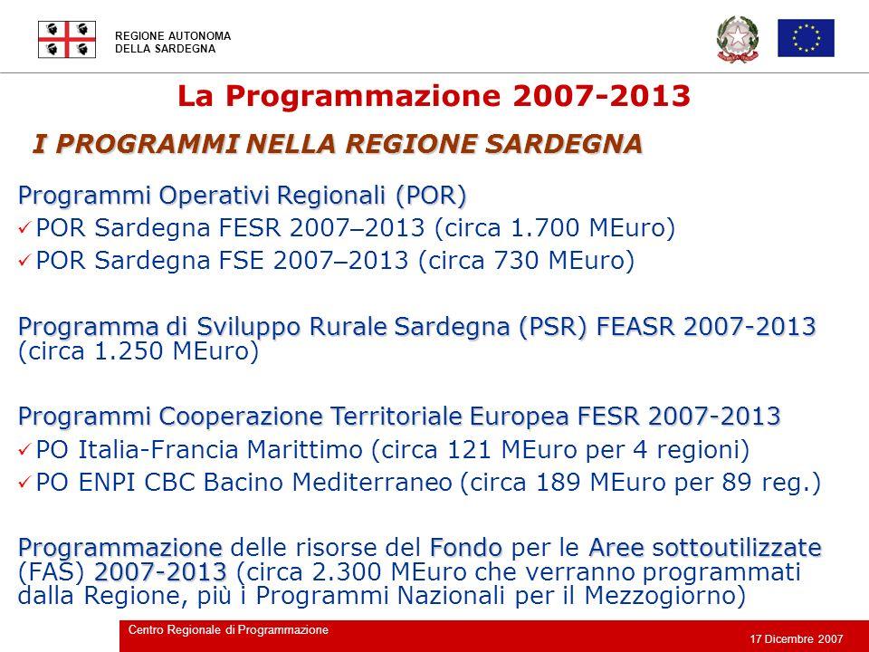 La Programmazione 2007-2013 I PROGRAMMI NELLA REGIONE SARDEGNA