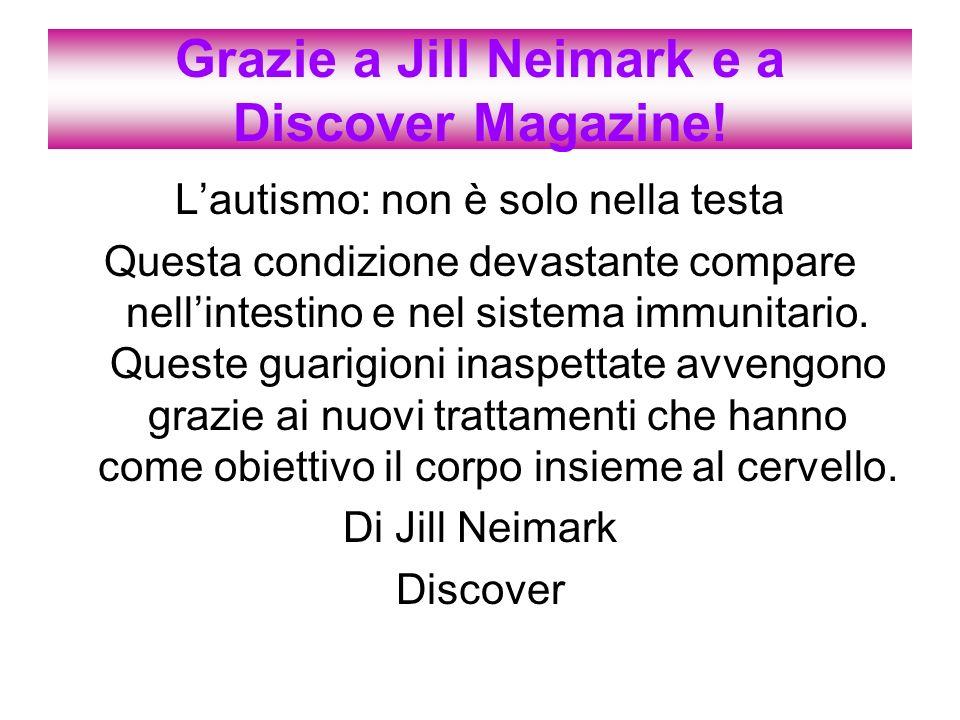 Grazie a Jill Neimark e a Discover Magazine!