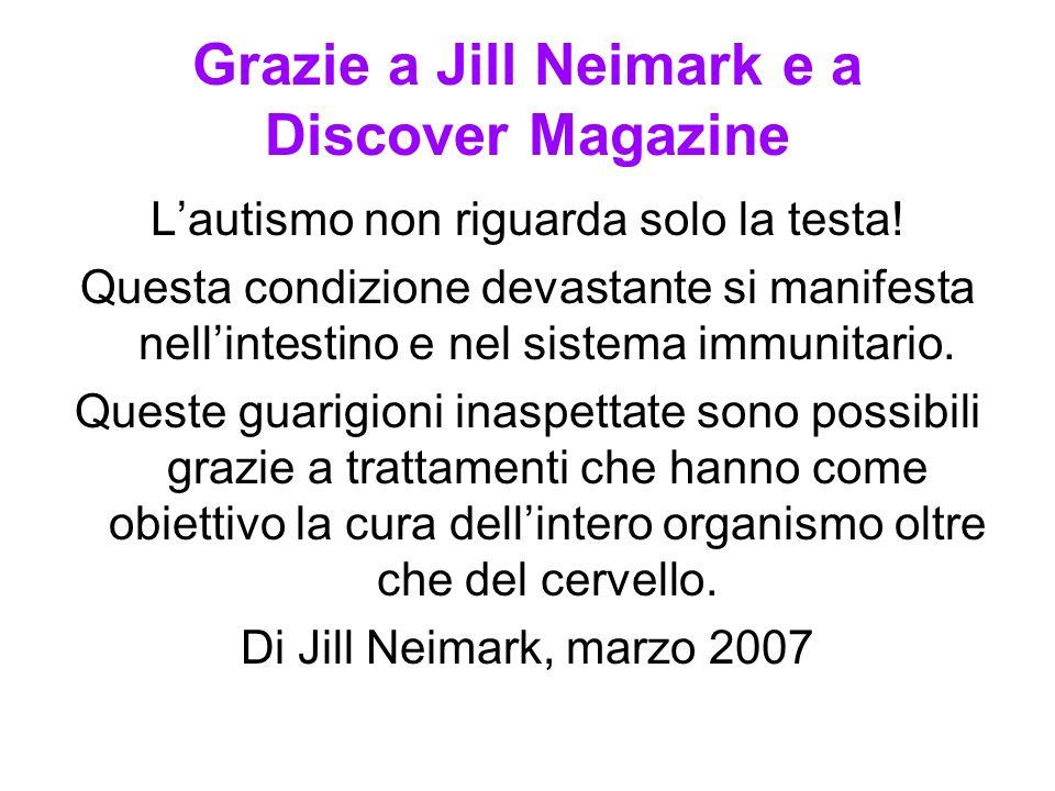 Grazie a Jill Neimark e a Discover Magazine
