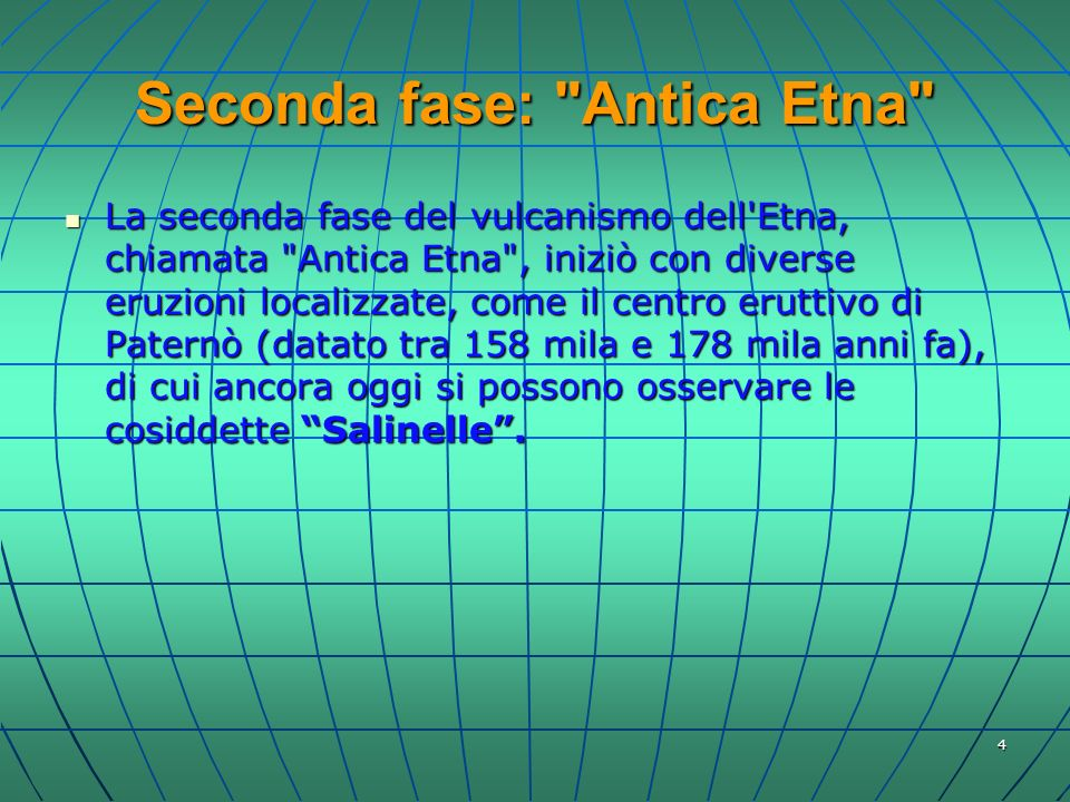 Seconda fase: Antica Etna
