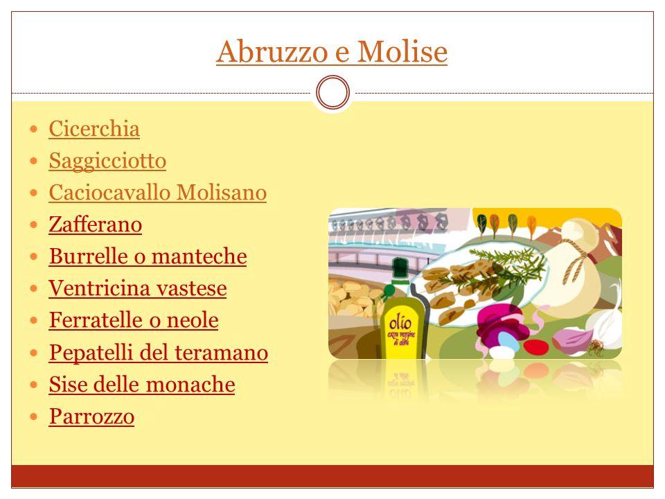 Abruzzo e Molise Cicerchia Saggicciotto Caciocavallo Molisano