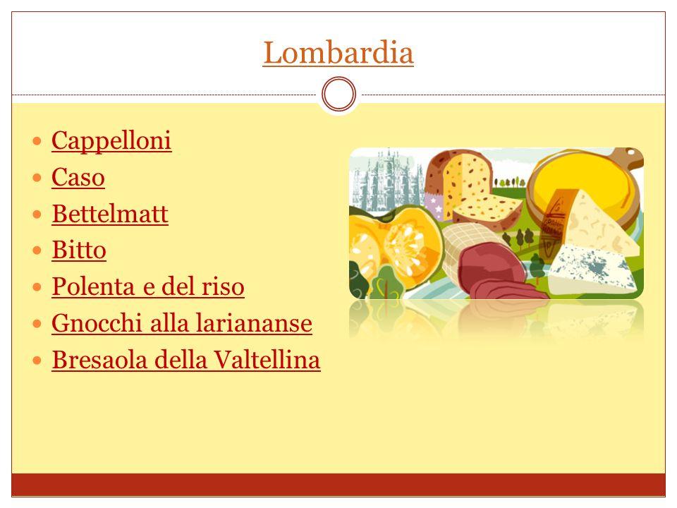 Lombardia Cappelloni Caso Bettelmatt Bitto Polenta e del riso