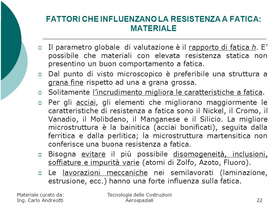 FATTORI CHE INFLUENZANO LA RESISTENZA A FATICA: MATERIALE