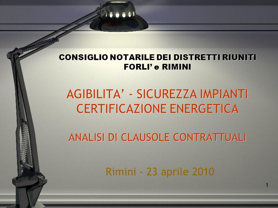 CONSIGLIO NOTARILE DEI DISTRETTI RIUNITI FORLI' e RIMINI AGIBILITA' - SICUREZZA IMPIANTI CERTIFICAZIONE ENERGETICA ANALISI DI CLAUSOLE CONTRATTUALI