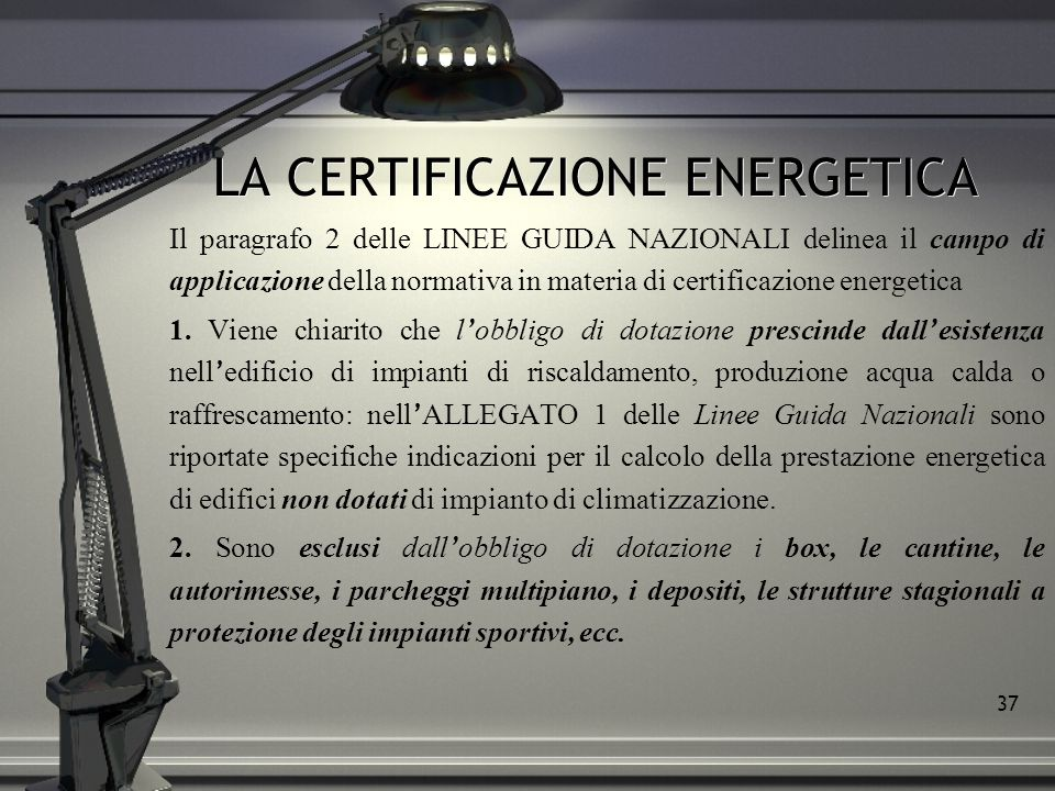 LA CERTIFICAZIONE ENERGETICA