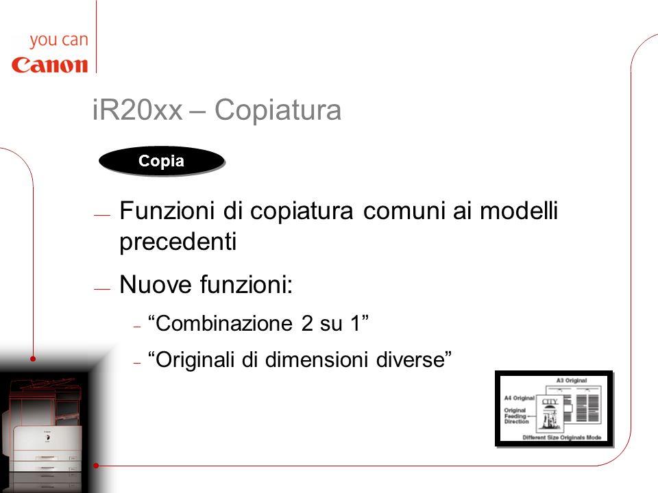 iR20xx – Copiatura Funzioni di copiatura comuni ai modelli precedenti