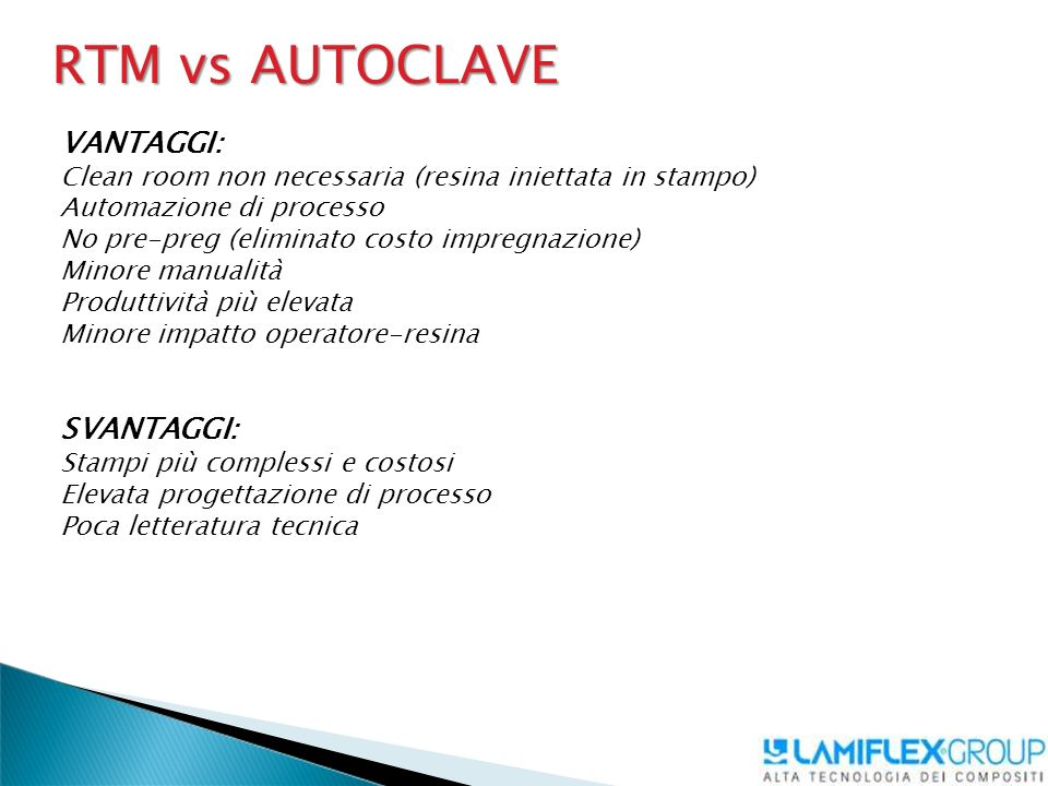 RTM vs AUTOCLAVE VANTAGGI: SVANTAGGI: