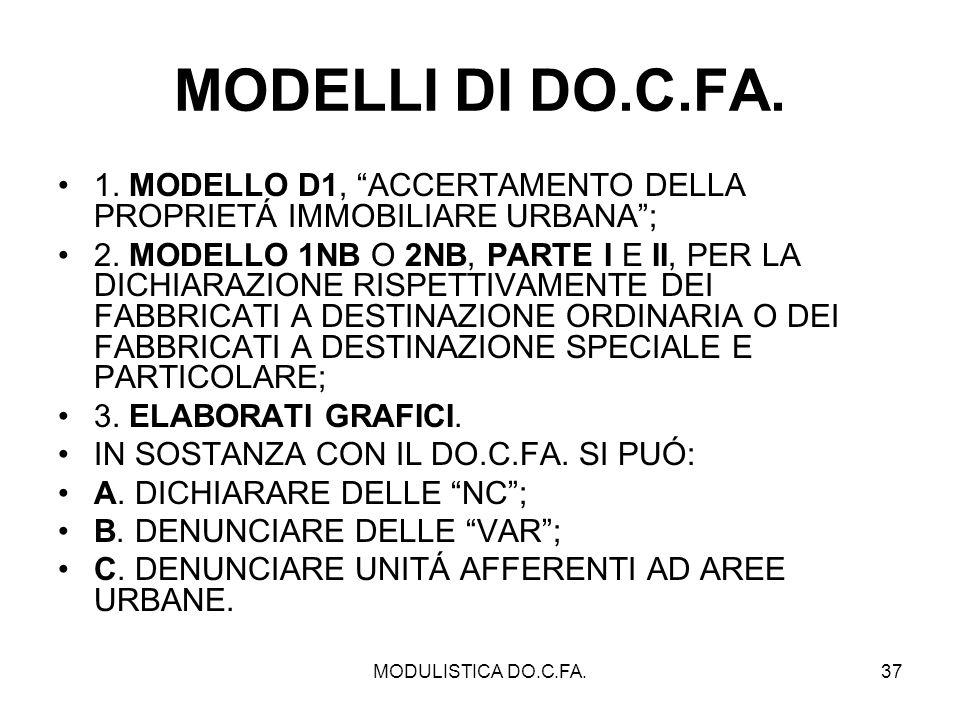 MODELLI DI DO.C.FA. 1. MODELLO D1, ACCERTAMENTO DELLA PROPRIETÁ IMMOBILIARE URBANA ;