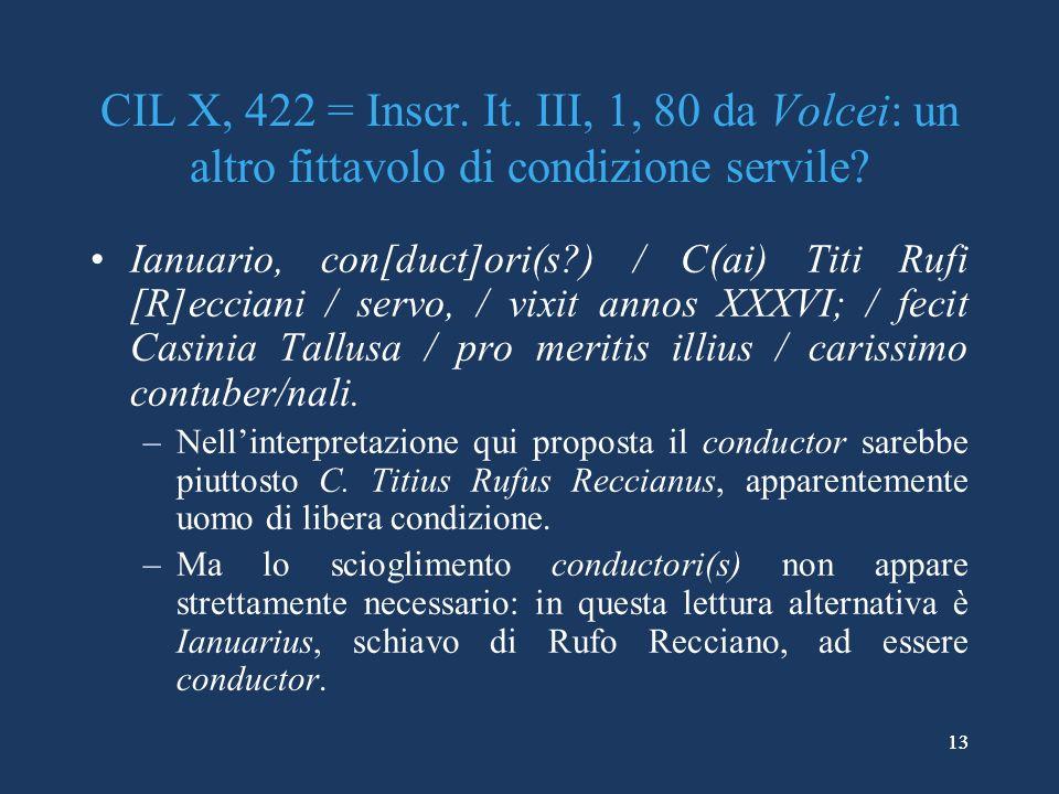 CIL X, 422 = Inscr. It. III, 1, 80 da Volcei: un altro fittavolo di condizione servile