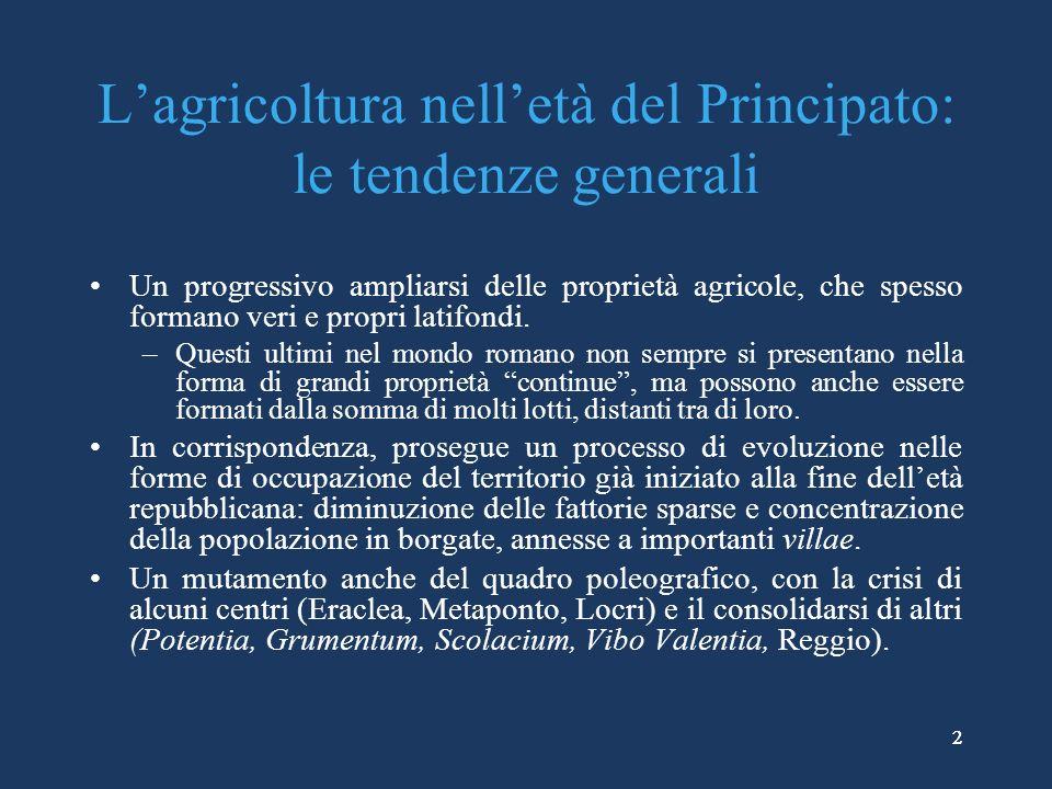 L'agricoltura nell'età del Principato: le tendenze generali