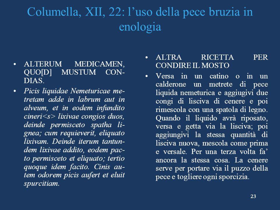 Columella, XII, 22: l'uso della pece bruzia in enologia