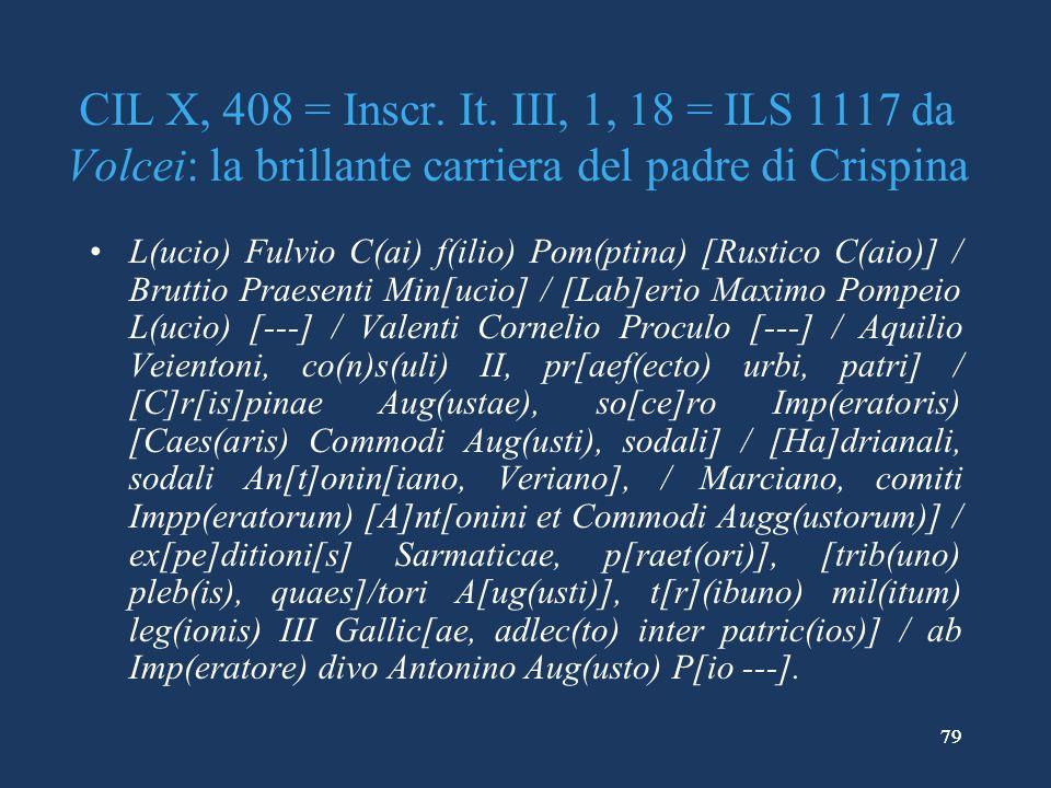 CIL X, 408 = Inscr. It. III, 1, 18 = ILS 1117 da Volcei: la brillante carriera del padre di Crispina