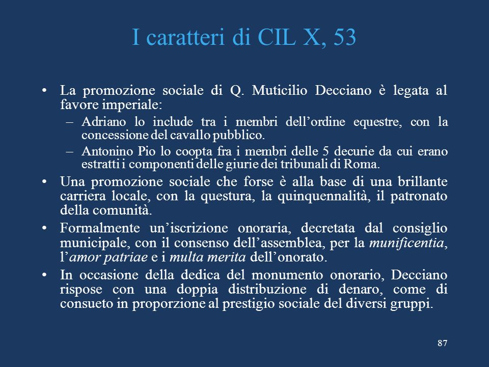 I caratteri di CIL X, 53 La promozione sociale di Q. Muticilio Decciano è legata al favore imperiale: