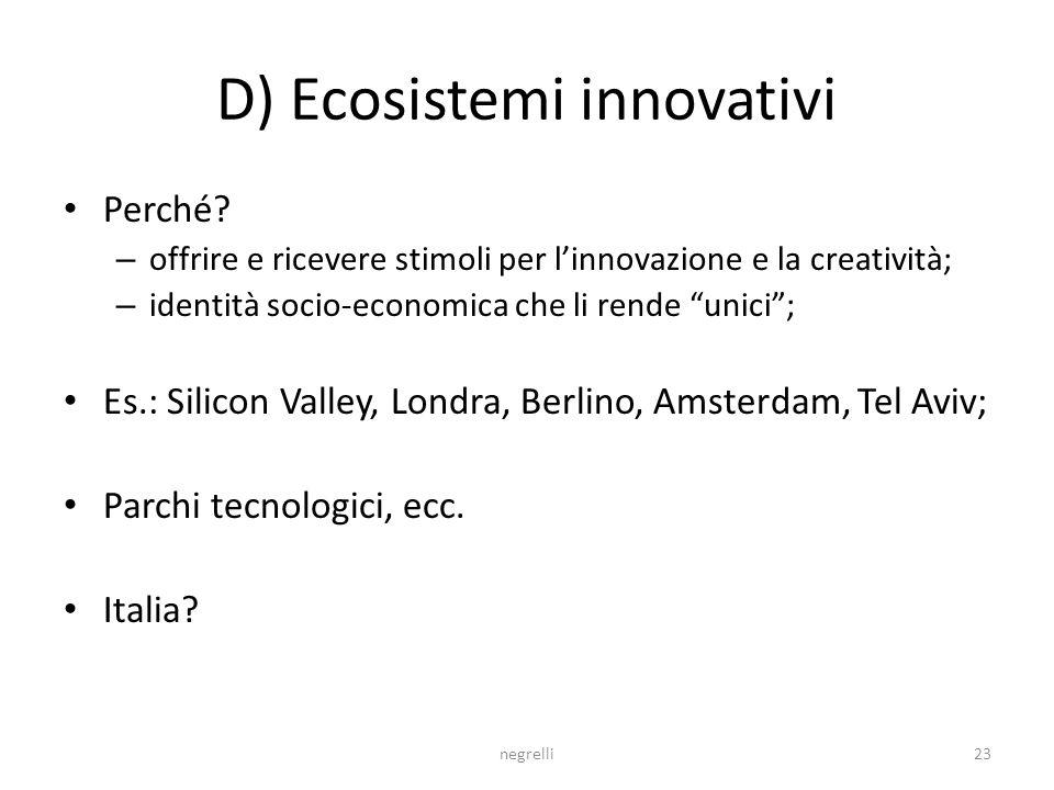 D) Ecosistemi innovativi