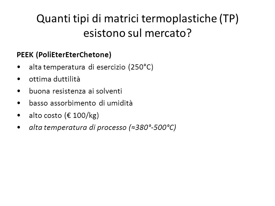 Quanti tipi di matrici termoplastiche (TP) esistono sul mercato