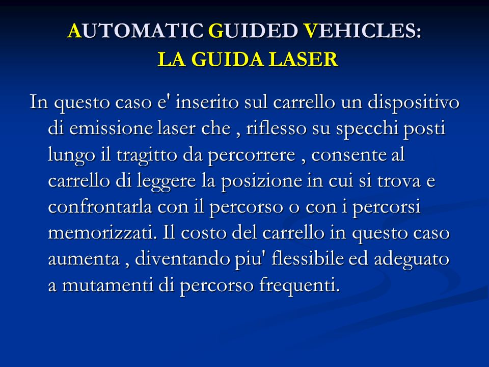 AUTOMATIC GUIDED VEHICLES: LA GUIDA LASER