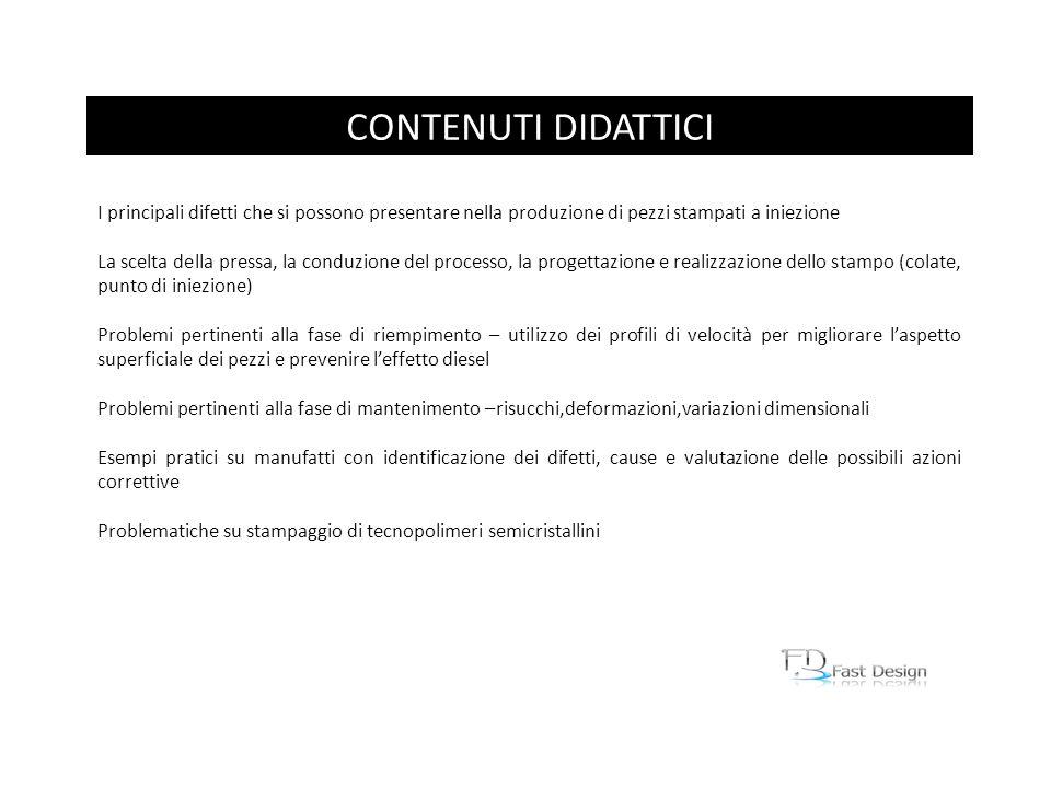 CONTENUTI DIDATTICI I principali difetti che si possono presentare nella produzione di pezzi stampati a iniezione.