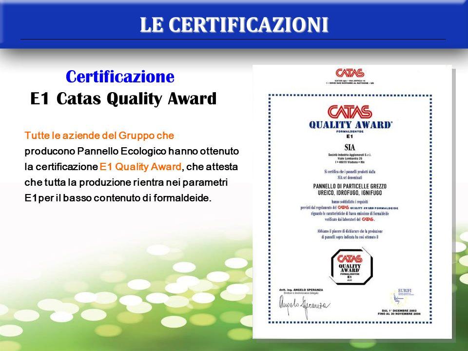 LE CERTIFICAZIONI Certificazione E1 Catas Quality Award