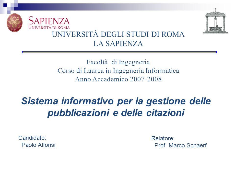 UNIVERSITÀ DEGLI STUDI DI ROMA LA SAPIENZA Facoltà di Ingegneria Corso di Laurea in Ingegneria Informatica Anno Accademico 2007-2008