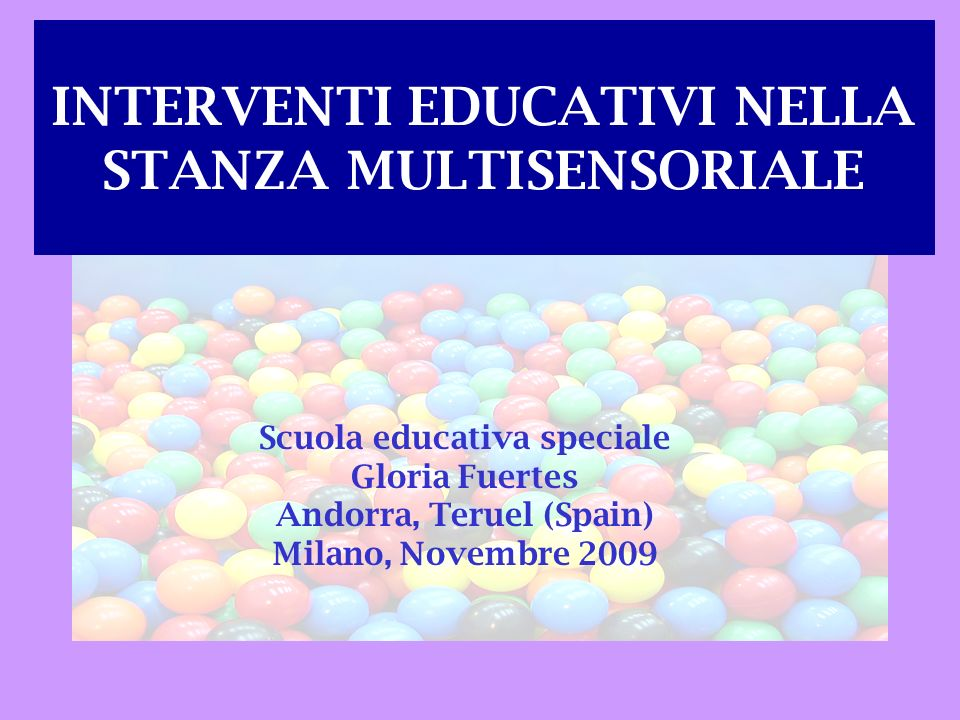 INTERVENTI EDUCATIVI NELLA STANZA MULTISENSORIALE