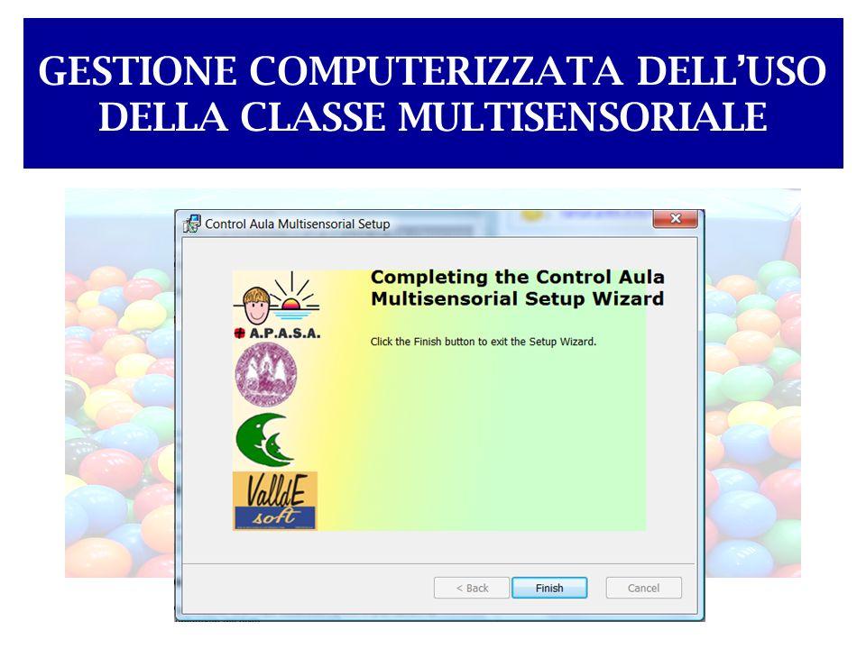 GESTIONE COMPUTERIZZATA DELL'USO DELLA CLASSE MULTISENSORIALE