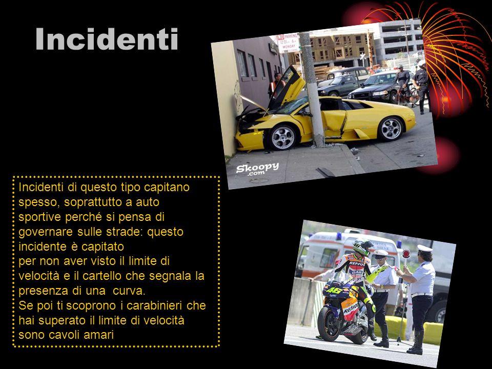Incidenti Incidenti di questo tipo capitano spesso, soprattutto a auto