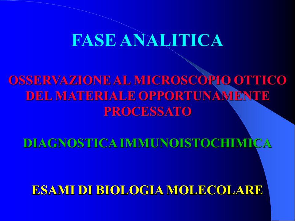 DIAGNOSTICA IMMUNOISTOCHIMICA ESAMI DI BIOLOGIA MOLECOLARE
