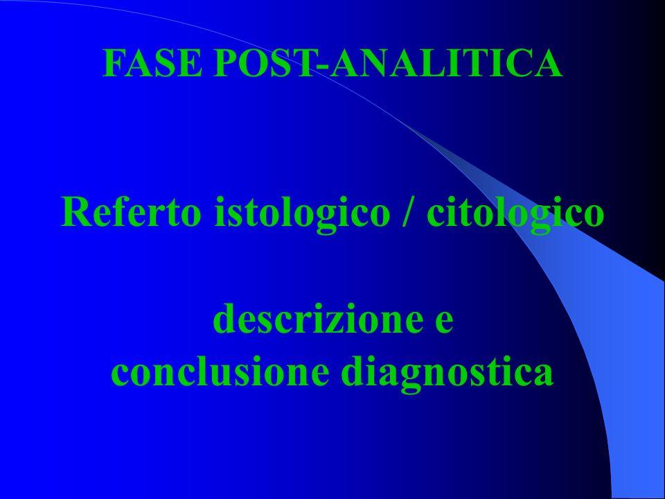 Referto istologico / citologico conclusione diagnostica