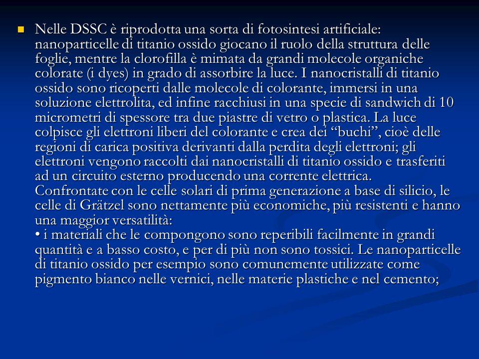 Nelle DSSC è riprodotta una sorta di fotosintesi artificiale: nanoparticelle di titanio ossido giocano il ruolo della struttura delle foglie, mentre la clorofilla è mimata da grandi molecole organiche colorate (i dyes) in grado di assorbire la luce.