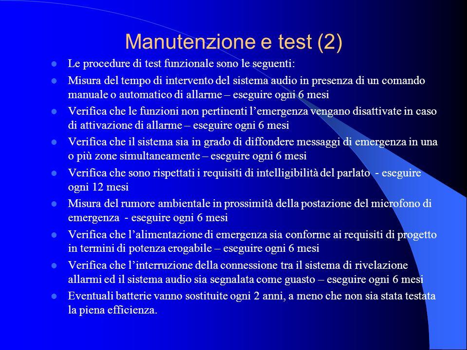 Manutenzione e test (2) Le procedure di test funzionale sono le seguenti: