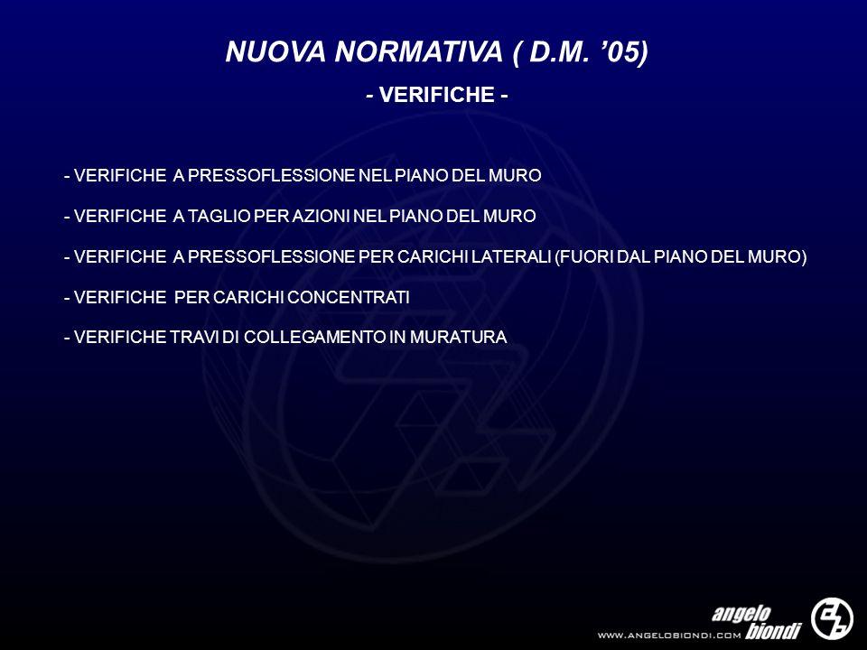 NUOVA NORMATIVA ( D.M. '05) - VERIFICHE -