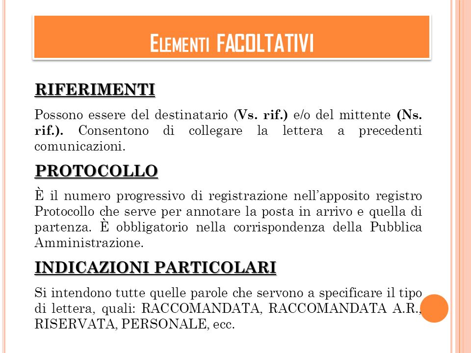 Elementi FACOLTATIVI RIFERIMENTI PROTOCOLLO INDICAZIONI PARTICOLARI