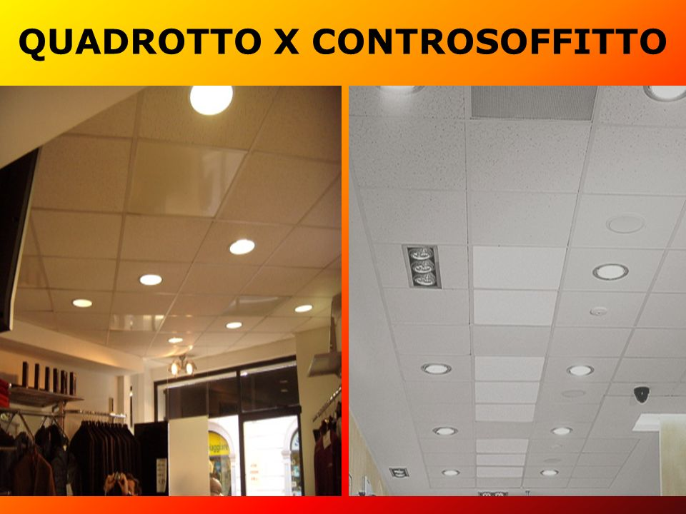 QUADROTTO X CONTROSOFFITTO